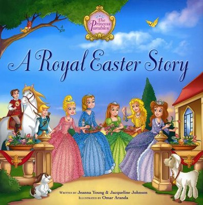 A Royal Easter Story  -     By: Jeanna Young