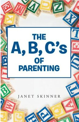 The A, B, Cs of Parenting - eBook  -     By: Janet Skinner