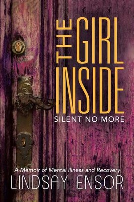 The Girl Inside: Silent No More - eBook  -     By: Lindsay Ensor