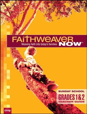 FaithWeaver Now: Grades 1 & 2 Teacher Guide, Spring 2018  -