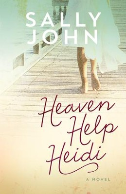 Heaven Help Heidi - eBook  -     By: Sally John