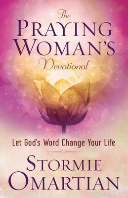 Praying Woman's Devotional, The: Let God's Word Change Your Life - eBook  -     By: Stormie Omartian