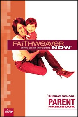FaithWeaver Now: Parent Handbook, Spring 2018  -