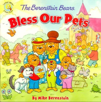 The Berenstain Bears Bless Our Pets  -     By: Mike Berenstain