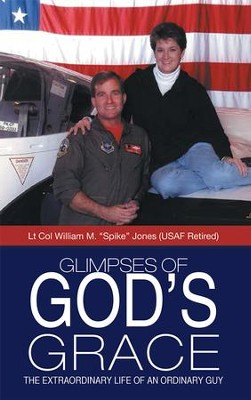 Glimpses of Gods Grace: The Extraordinary Life of an Ordinary Guy - eBook  -     By: William Jones
