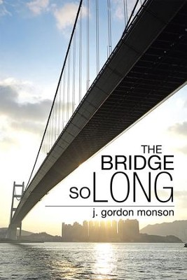 The Bridge So Long - eBook  -     By: J. Monson