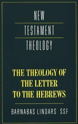 The Theology of the Letter to the Hebrews   -     By: Barnabas Lindars