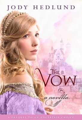 The Vow: A novella - eBook  -     By: Jody Hedlund