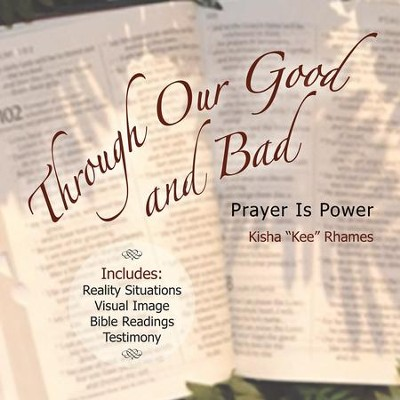 Through Our Good and Bad: Prayer Is Power - eBook  -     By: Kisha Kee Rhames
