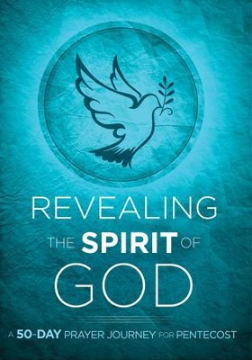 Revealing the Spirit of God: A 50-Day Prayer Journey for Pentecost - eBook  -     By: Passio
