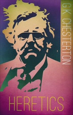 Heretics [Whitaker House]   -     By: G.K. Chesterton