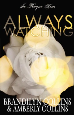 Always Watching, Repackaged  -     By: Brandilyn Collins, Amberly Collins