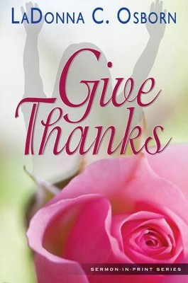 Give Thanks - eBook  -     By: Dr. LaDonna C. Osborn