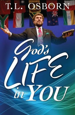 God's Life In You - eBook  -     By: Dr. T.L. Osborn