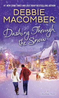 Dashing Through the Snow: A Christmas Novel - eBook  -     By: Debbie Macomber