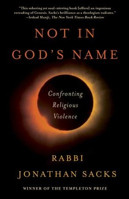 Not in God's Name: Confronting Religious Violence - eBook  -     By: Jonathan Sacks
