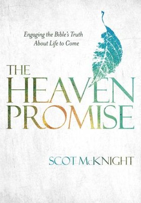 The Heaven Promise: Engaging the Bible's Truth About Life to Come - eBook  -     By: Scot McKnight