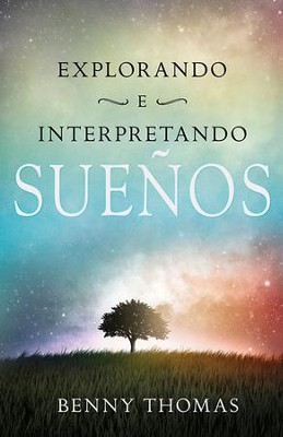 Explorando E Interpretando Suenos, Exploring And Interpreting Dreams  -     By: Benny Thomas