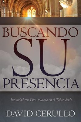 Buscando Su Presencia, Pursuing His Presence  -     By: David Cerullo