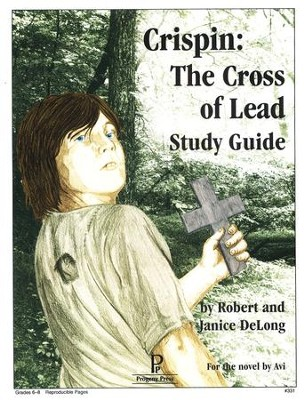 Crispin: The Cross of Lead, Progeny Press Study Guide Grades 6-8   -     By: Robert DeLong, Janice DeLong