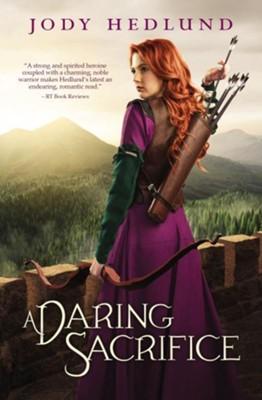 A Daring Sacrifice  -     By: Jody Hedlund