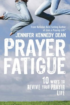 Prayer Fatigue: 10 Ways to Revive Your Prayer Life - eBook  -     By: Jennifer Dean