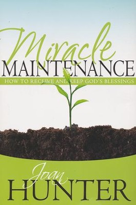 Miracle Maintenance  -     By: Joan Hunter