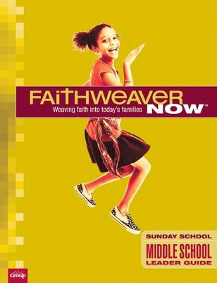 FaithWeaver Now: Middle School/Junior High Leader Guide, Summer 2018  -