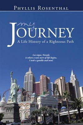 My Journey: A Life History of a Righteous Path - eBook  -     By: Phyllis Rosenthal