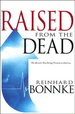 Raised From The Dead  -     By: Reinhard Bonnke