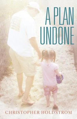 A Plan Undone - eBook  -     By: Christopher Holdstrom