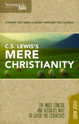 Shepherd's Notes: C.S. Lewis's Mere Christianity  -     By: C.S. Lewis, Terry Miethe
