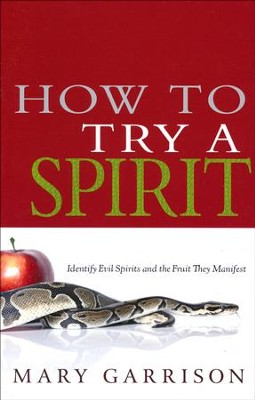 How To Try A Spirit  -     By: Mary Garrison