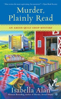 Murder, Plainly Read: An Amish Quilt Shop Mystery - eBook  -     By: Isabella Alan