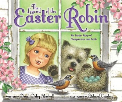 The Legend of the Easter Robin  -     By: Dandi Daley Mackall
