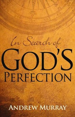 In Search of God's Perfection   -     By: Andrew Murray