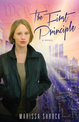 The First Principle: A Novel - eBook  -     By: Marissa Shrock