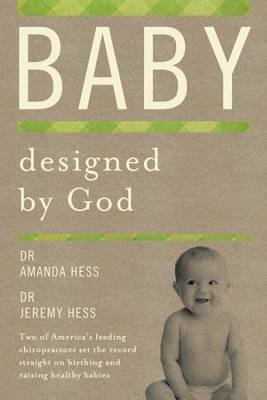 Baby Designed by God   -     By: Amanda Hess, Jeremy Hess