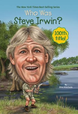Who Was Steve Irwin? - eBook  -     By: Dina Anastasio     Illustrated By: Jim Eldridge