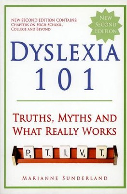 Dyslexia 101: Truths, Myths and What Really Works (2nd Edition)  -     By: Marianne Sunderland