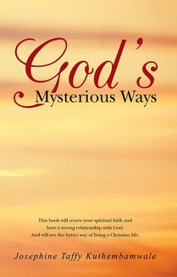 Gods Mysterious Ways - eBook  -     By: Josephine Taffy Kuthembamwale
