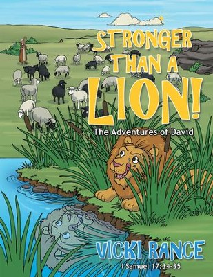 Stronger than a Lion!: The Adventures of David - eBook  -     By: Vicki Rance