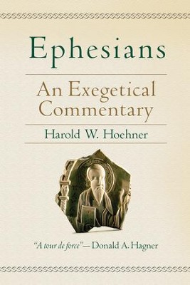 Ephesians: An Exegetical Commentary - eBook  -     By: Harold W. Hoehner