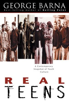 Real Teens: A Contemporary Snapshot of Youth Culture - eBook  -     By: George Barna