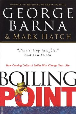 Boiling Point: How Coming Cultural Shifts Will Change Your Life - eBook  -     By: George Barna, Mark Hatch