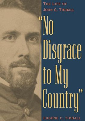 No Disgrace to My Country: The Life of John C. Tidball - eBook  -     By: Eugene C. Tidball
