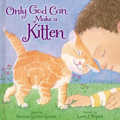 Only God Can Make a Kitten Boardbook  -     By: Greene Rhonda