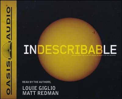 Indescribable Unabridged Audiobook on CD  -     Narrated By: Louie Giglio, Matt Redman     By: Louie Giglio, Matt Redman
