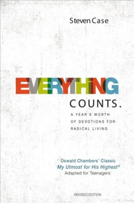 Everything Counts, Revised Edition: A Year's Worth of Devotions for Radical Living  -     By: Steven L. Case