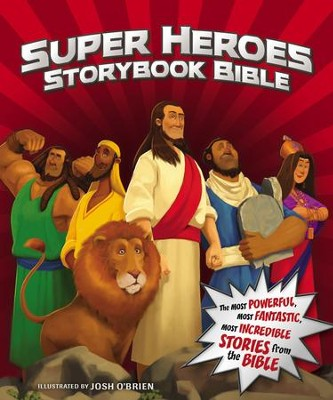 Super Heroes Storybook Bible  -     By: Jean E. Syswerda     Illustrated By: Josh O'Brien